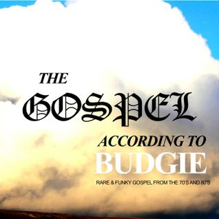 The Gospel According To Budgie