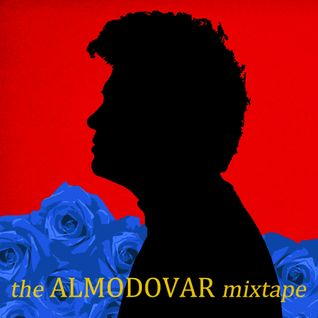 The Almodovar Mixtape
