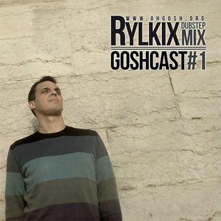 goshcast #1 mixed by rylkix