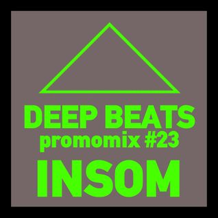 Deep Beats promomix #23 - INSOM