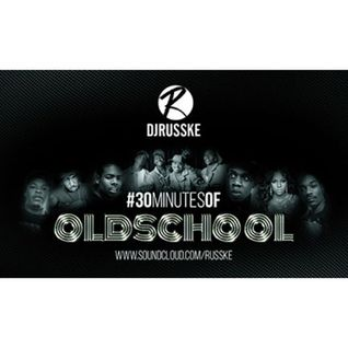 @DJRUSSKE - #30MinutesOfOldSchoolRnB(PROMOTIONAL USE ONLY)