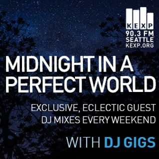 KEXP Presents Midnight In A Perfect World with DJ Gigs