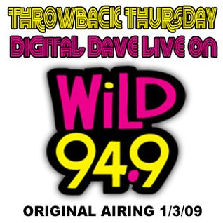 THROWBACK THURSDAY   DJ Digital Dave Live On Club 94.9 on Wild 94.9 Hosted By E-Rock (1/3/09)
