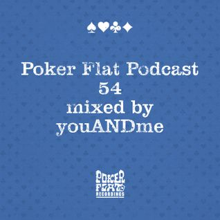 Poker Flat Podcast #54 - mixed by youANDme