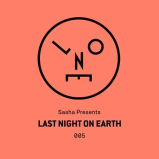 Sasha Presents Last Night On Earth - 005 (Septembet 2015)