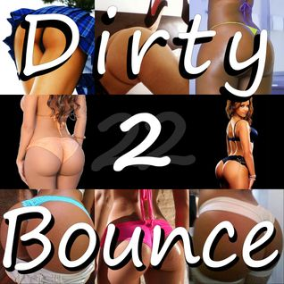 Dirty Bounce Vol. 2