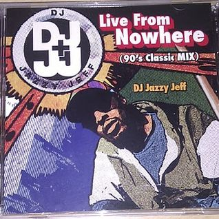 Jazzy Jeff - Live from Nowhere