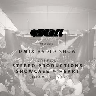 Oscar L Presents - DMix Radioshow Apr 2016 - Live at Stereo Showcase Miami