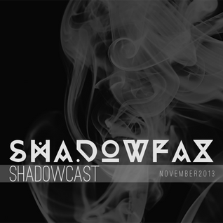 shadowcast || november 2013