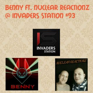 Benny ft. NucleaR ReactionZ @ Invaders Station #93 (August 18th 2016)