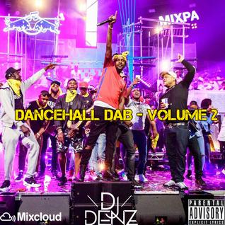 #TuesdaysWithDenz Week 13 - Dancehall Dab Mix Volume 2 @DenzilSafo
