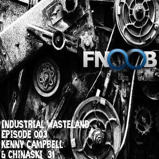 Industrial Wasteland- Episode 003