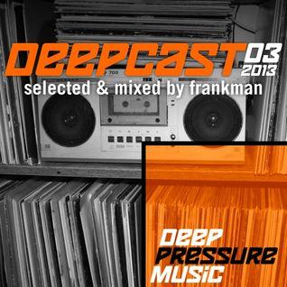 Deepcast 03/2013 - by Frankman
