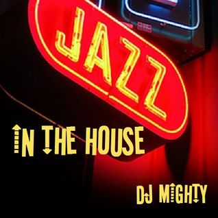 DJ Mighty - Jazz In The House