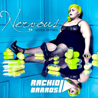 Dj Rachid Barros - NERVOUS (After Setmix)