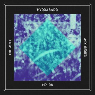 The Melt Mix Series N°08 — Hydrabadd