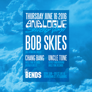 Analogue at The Bends feat. Uncle Tone, Chang, and Bob Skies (June 16, 2016)