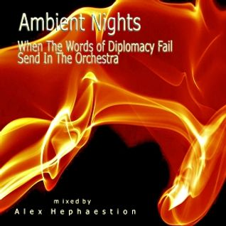 Ambient Nights - When the Words of Diplomacy Fail Send in the Orchestra