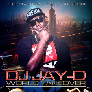 DJ Jay D - World Takeover