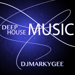 Deep House Music - DJMarkyGee