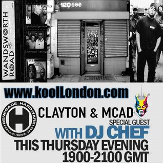 DJ CHEF & CLAYTON HARDWARE & MCAD ON KOOL LONDON