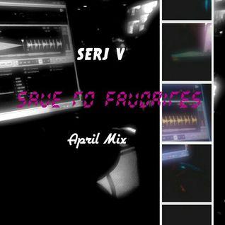 SERJ V /// STF – April Mix
