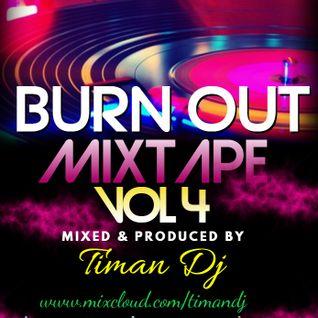 BURNOUT MIXTAPE VOL 4 - TIMAN DJ