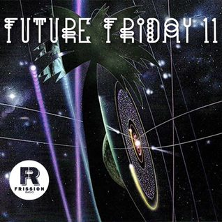 Future Friday Vol.11
