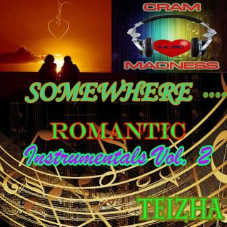 ♬♥♬ SOMEWHERE...ROMANTIC INSTRUMENTALS  VOL 2  ♬♥♬