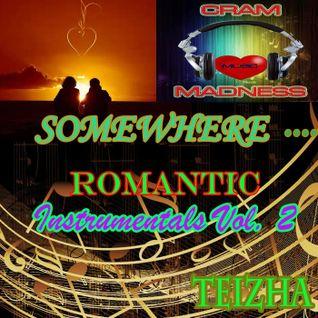 ♬♥♬ SOMEWHERE...ROMANTIC INSTRUMENTALS  VOL 2  ♬♥♬