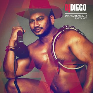 DJ DIEGO-BORNEOBEAR 2014 PARTY MIX