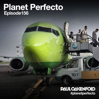 Planet Perfecto ft. Paul Oakenfold:  Radio Show 156