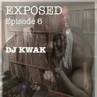 EXPOSED #6 : DJ KWAK
