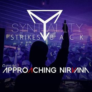 SYNTALITY STRIKES BACK - APPROACHING NIRVANA PLUG.DJ MIX
