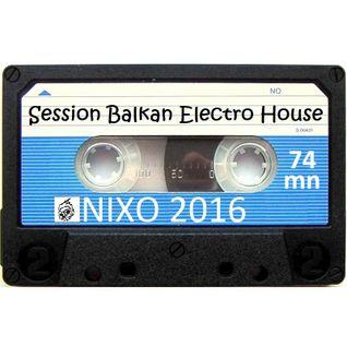 Session Balkan Electro House - Nixo 2016