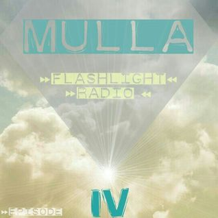 Mulla // Flashlight Radio #4