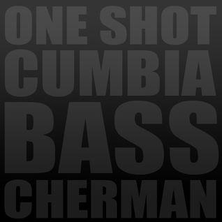 Cherman - One Shot Cumbia Bass