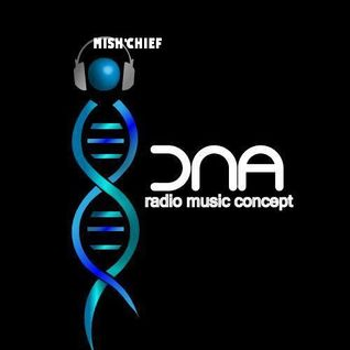 Mish'Chief - DNA RADIO CONCEPT May 2014
