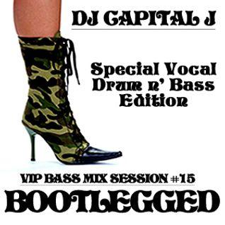 DJ CAPITAL J - BOOTLEGGED [VIP BASS MIX #15]