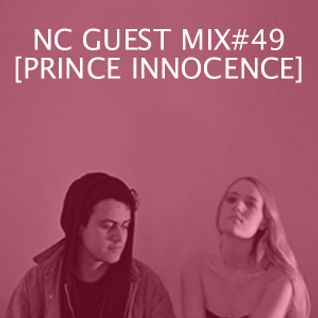 NC GUEST MIX#49: PRINCE INNOCENCE
