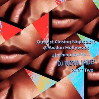 DJ Nova Jade - Live at Outfest Closing Night 2013 @ Avalon Hollywood  PT2
