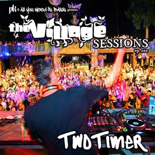 All You Need is Bass Podcast: The Village Session Episode One - Twotimer