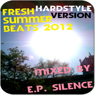 FRESH SUMMER BEATS 2012 - HaRDSTyLE VERSION - mixed by E.p. Silence