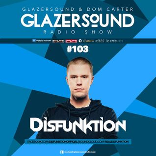 Glazersound Radio Show Episode #103 W/Special Guest Disfunktion__Parte 1