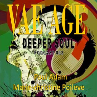 Vae Age Deeper Soul pod.002 - Paul Adam & Marie-christine Poileve