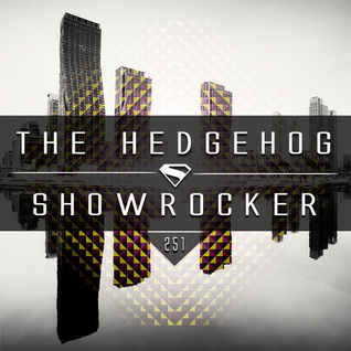 The Hedgehog - Showrocker 251 - 15.10.2015