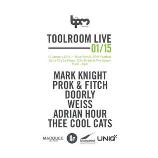 Mark Knight  -  Live At Toolroom Live, Blue Parrot (The BPM Festival 2015, Mexico)  - 15-Jan-2015