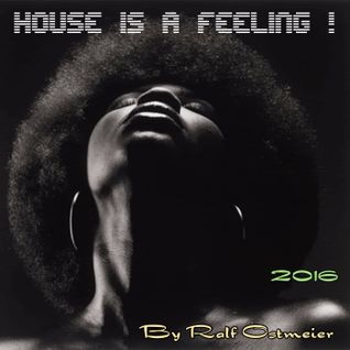 House is a Feeling !