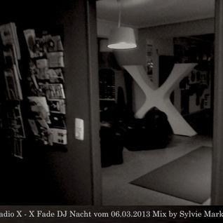Radio X - X Fade DJ Nacht vom 06.03.2012 Mix by Sylvie Marks