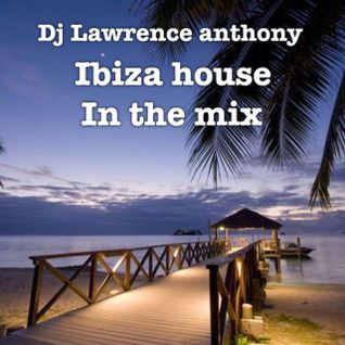 dj lawrence anthony ibiza house in the mix 214